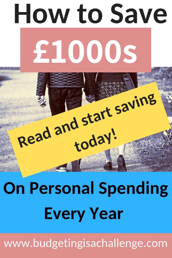 Do you need money saving ideas for a tight budget? Read my further inspiration of tried and tested ways of reducing personal expenditure by thousands every year! Budgetingisachallenge #savemoneyfast #savingmoneytips #savecash