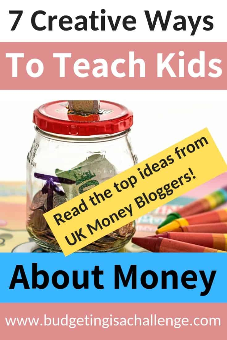 Are you wanting to introduce your kids early on to money? Do you want them to grow a healthy financial mindset at a young age? Read 7 tried and tested creative ideas from the UK Money Bloggers. Read about fun ways of introducing how to budget, save money and explore the the concept of financial responsibility. #budgetkids #familyfinance #kidsandmoney #moneymindset