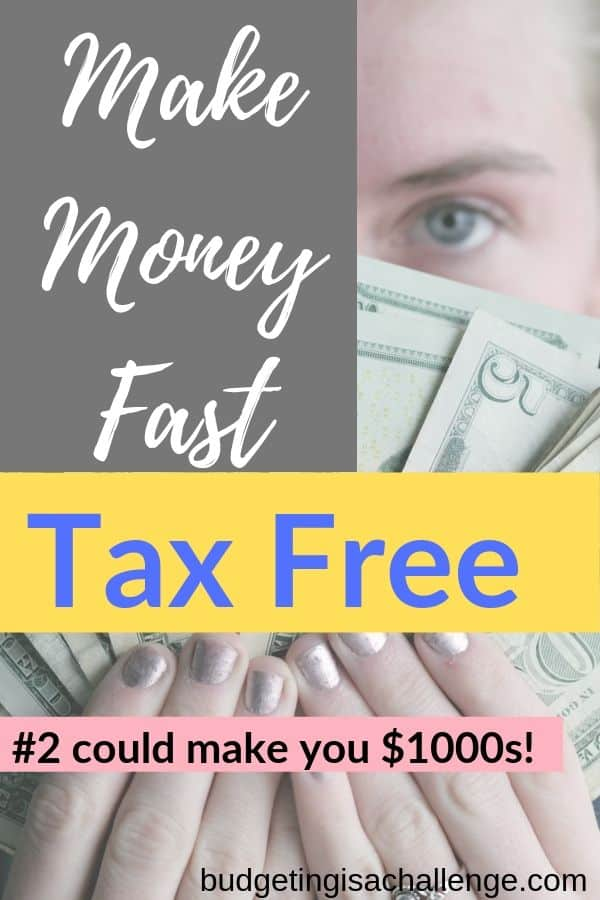Looking for new ideas to make extra money fast? Make money fast and tax free with these 6 ideas. #maketaxfreecash #makemoneyfast #makemoneyontheside #sidehustle